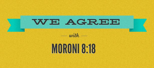 We agree with moroni 8-18